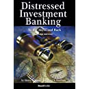 Distressed Investment Banking: To the Abyss and Back, 2nd Edition