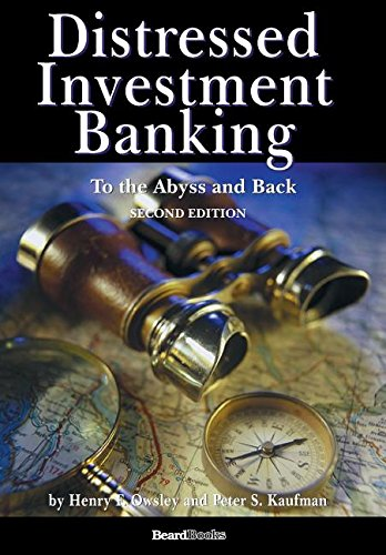 Distressed Investment Banking  To The Abyss And Back  2Nd Edition