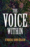 The Voice Within, Kymberly Donn Graham, 1462691528