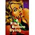 A Kiss Before Dying: A Novel (Pegasus Crime)
