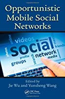 Opportunistic Mobile Social Networks Front Cover
