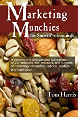 Marketing Munchies: Snippets of Marketing Wisdom for Smart Professionals Paperback