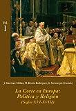 La Corte en Europa: Política y Religión (Estuche 3 Vols.): (Siglos XVI-XVIII (La Corte en Europa - Temas)