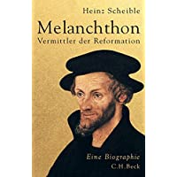 Melanchthon: Vermittler der Reformation