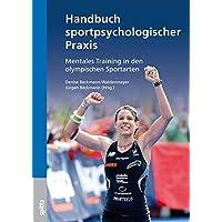 Handbuch sportpsychologischer Praxis: Mentales Training in den olympischen Sportarten