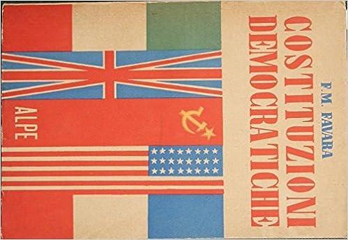 Costituzioni democratiche : Gran Bretagna. Stati Uniti d'America. URSS. Italia