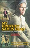 My Brother Sam Is Dead, James Lincoln Collier and Christopher Collier, 0590407376