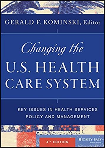 Changing the us health care system key issues in health changing the us health care system key issues in health services policy and management 4th edition fandeluxe Choice Image