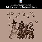 A Macat Analysis of Keith Thomas' Religion and the Decline of Magic |  Macat Int