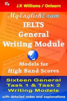 IELTS General Writing Module: Models for High Band Scores (English Edition) de [Williams, J.P.]