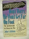 Don't Worry, He Won't Get Far on Foot, John Callahan and David Kelly, 1557100101