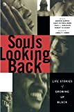Souls Looking Back: Life Stories of Growing Up Black