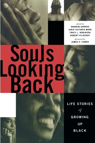 Books : Souls Looking Back: Life Stories of Growing Up Black