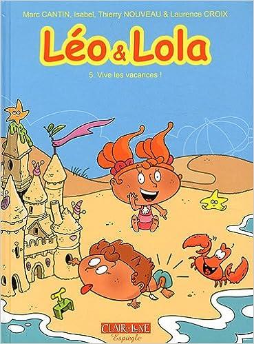 Léo & Lola (5) : Vive les vacances !