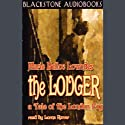 The Lodger: A Tale of the London Fog Audiobook by Marie Belloc Lowndes Narrated by Lorna Raver
