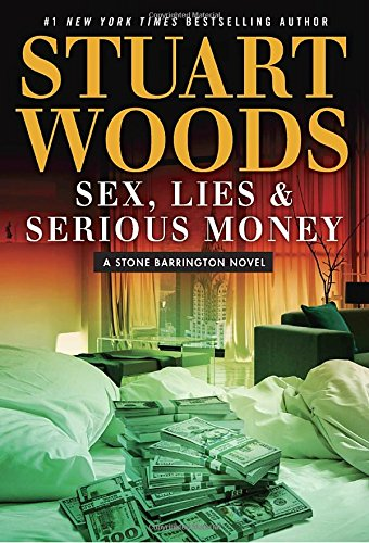 Sex, Lies & Serious Money (A Stone Barrington ()
