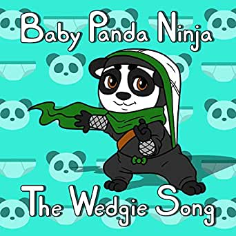 The Wedgie Song de Baby Panda Ninja en Amazon Music - Amazon.es