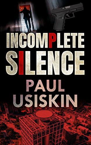Incomplete Silence :A Political Conspiracy Thriller (The Chizzik Sagas Book 2)