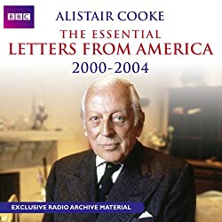 Alistair Cooke: The Essential Letters from America: 2000 - 2004