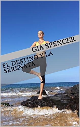 El Destino y la Serenata (Spanish Edition)