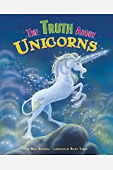 The Truth About Unicorns (Fairy-Tale Superstars) Library Binding