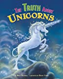 The Truth about Unicorns, Molly Blaisdell, 1404857486