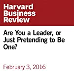 Are You a Leader, or Just Pretending to Be One? | Umair Haque