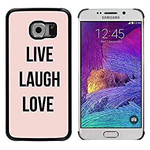 Be Good Phone Accessory // Dura Cáscara cubierta Protectora Caso Carcasa Funda de Protección para Samsung Galaxy S6 EDGE SM-G925 // live laugh love peach text motivational