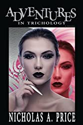 Adventures in Trichology: A Novel