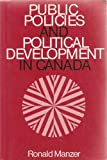 img - for Public Policies and Political Development in Canada book / textbook / text book