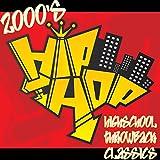 2000's Hip Hop Highschool Throwback Classics [Explicit]