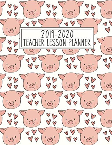 Teacher Lesson Planner 2019-2020: Lesson Plan Book - Cute Pigs with Hearts - Weekly Classroom Agenda ()