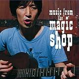 Music From The Magic Shop (プレミアム・エディション) 初回生産限定盤