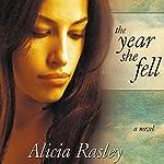 The Year She Fell | Alicia Rasley