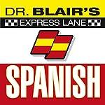 Dr. Blair's Express Lane Spanish | Dr. Robert Blair