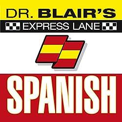 Dr. Blair's Express Lane Spanish