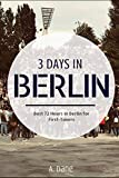 3 Days in Berlin: Berlin Travel Guide - Best 72 Hours in Berlin for First-Timers Livre Pdf/ePub eBook
