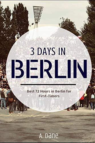 3 Days in Berlin: Berlin Travel Guide - Best 72 Hours in Berlin for First-Timers