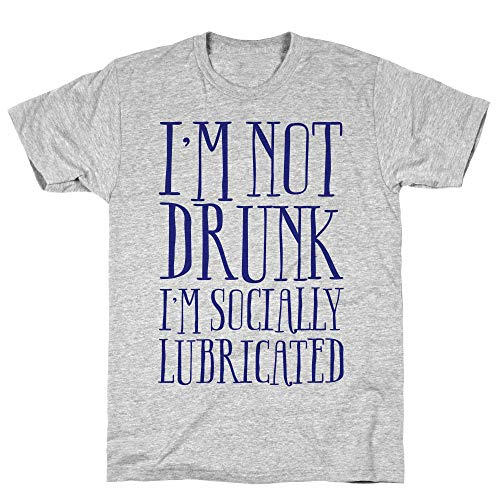 LookHUMAN I'm Not Drunk, I'm Socially Lubricated Medium Athletic Gray Men's Cotton Tee ()