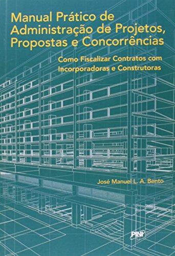 Manual Prático de Administração de Projetos, Propostas e Concorrências