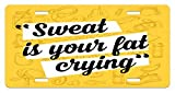 zaeshe3536658 Fitness License Plate, Sweat is Your Fat Crying Funny Humorous Quote Diet Losing Weight Exercise, High Gloss Aluminum Novelty Plate, 6 X 12 Inches.