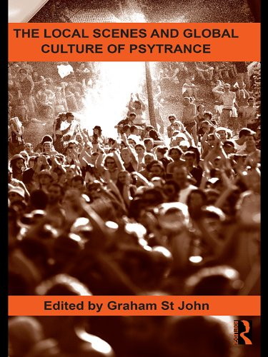 Download The Local Scenes and Global Culture of Psytrance (Routledge Studies in Ethnomusicology) Pdf