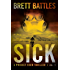 Sick (A Project Eden Thriller Book 1)