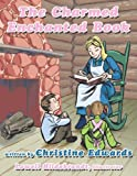 The Charmed Enchanted Book, Christine Edwards, 1449070914