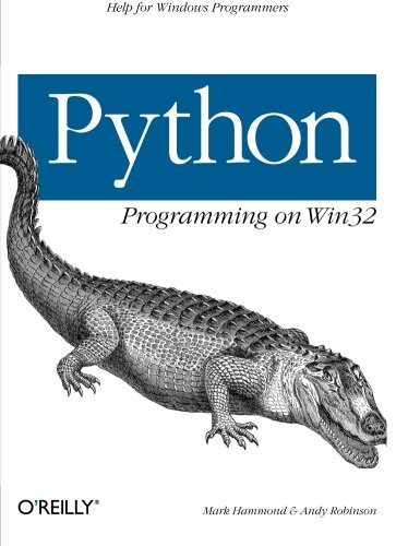 Python Programming On Win32: Help for Windows Programmers by O'Reilly Media