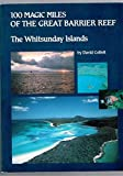 img - for 100 Magic Miles of the Great Barrier Reef: The Whitsunday Islands book / textbook / text book
