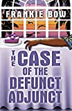 The Case of the Defunct Adjunct: In Which Molly Takes On the Student Retention Office and Loses Her Office Chair (Professo...
