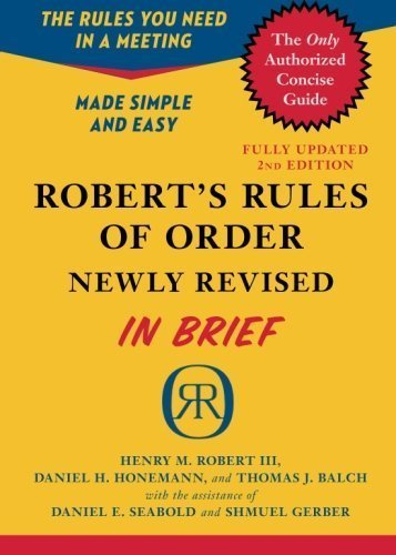 Robert's Rules of Order Newly Revised In Brief, 2nd edition (Roberts Rules of Order in Brief) by Robert, Henry M. III, Honemann, Daniel H., Balch, Thomas J. (2011) Paperback