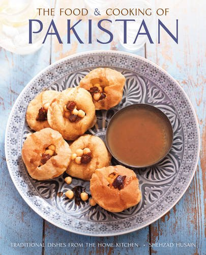 The Food And Cooking Of Pakistan  Traditional Dishes From The Home Kitchen