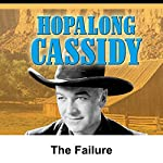 Hopalong Cassidy: The Failure | William Boyd